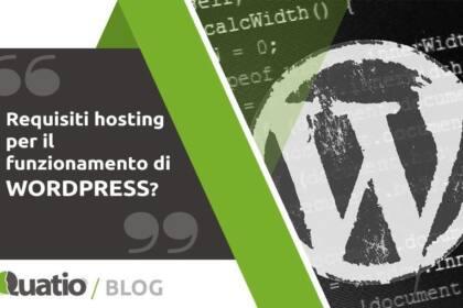 Come Installare Wordpress. Requisiti Hosting. quatio web agency di torino